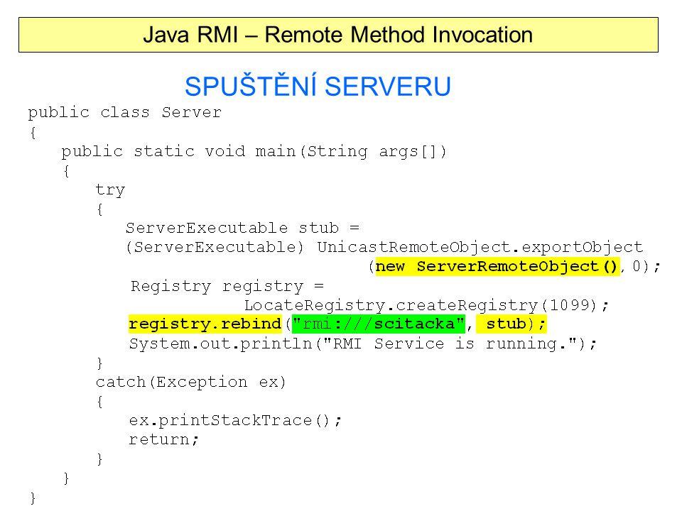 Java RMI – Remote Method Invocation SPUŠTĚNÍ SERVERU