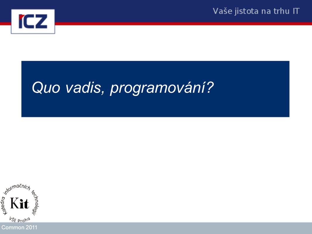 Quo vadis, programování? Common 2011