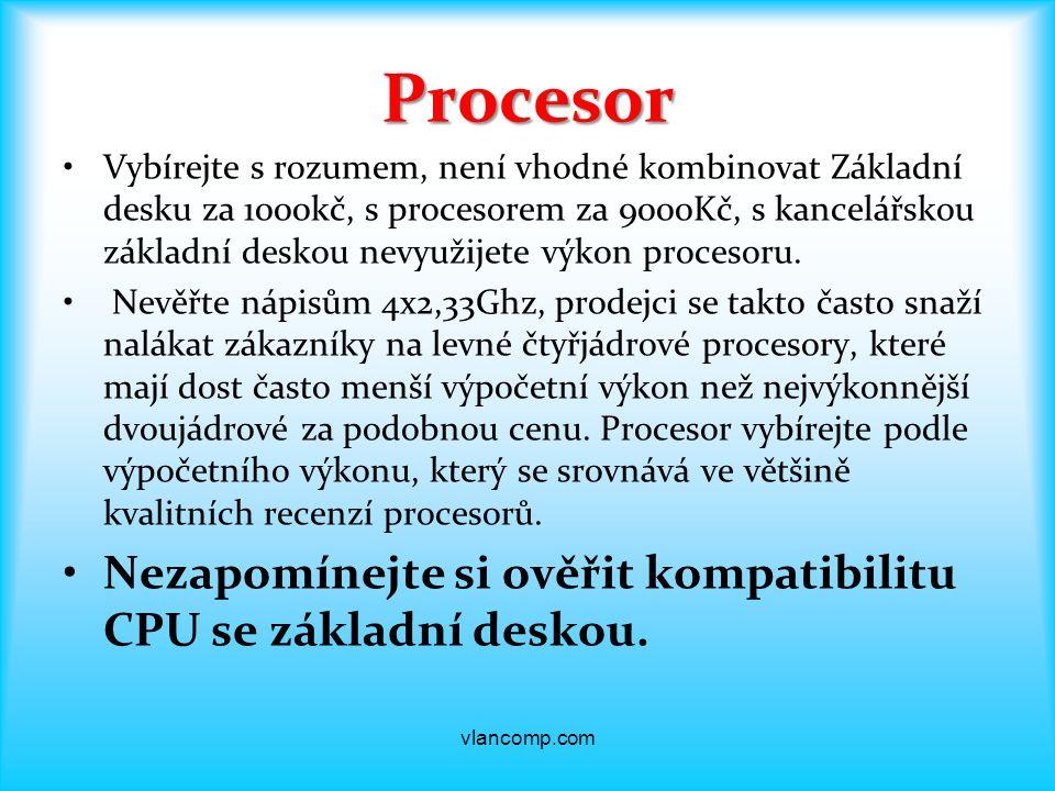Procesor Vybírejte s rozumem, není vhodné kombinovat Základní desku za 1000kč, s procesorem za 9000Kč, s kancelářskou základní deskou nevyužijete výkon procesoru.