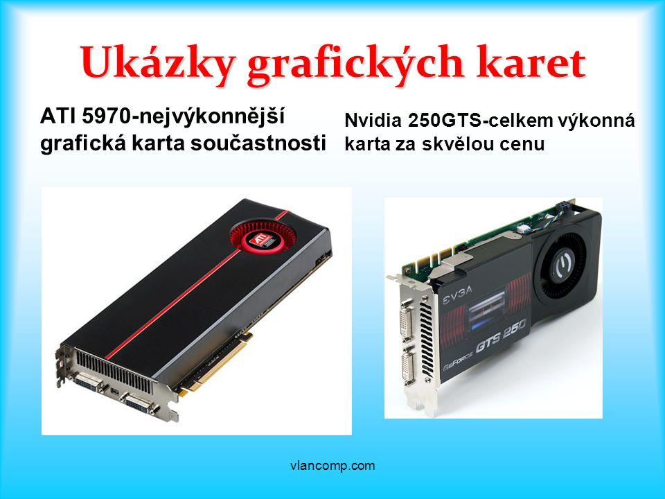 Ukázky grafických karet ATI 5970-nejvýkonnější grafická karta součastnosti Nvidia 250GTS-celkem výkonná karta za skvělou cenu vlancomp.com