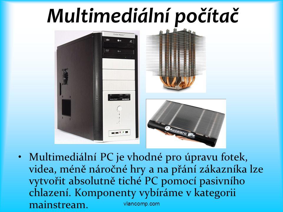 Multimediální počítač Multimediální PC je vhodné pro úpravu fotek, videa, méně náročné hry a na přání zákazníka lze vytvořit absolutně tiché PC pomocí pasivního chlazení.