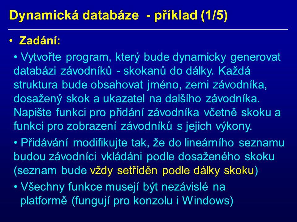 Dynamická databáze - příklad (1/5) Zadání: Vytvořte program, který bude dynamicky generovat databázi závodníků - skokanů do dálky.