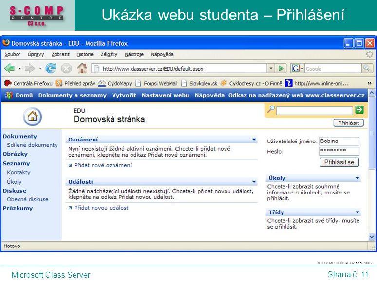 © S-COMP CENTRE CZ s.r.o., 2005 Microsoft Class Server Strana č. 11 Ukázka webu studenta – Přihlášení