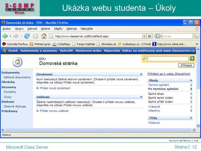 © S-COMP CENTRE CZ s.r.o., 2005 Microsoft Class Server Strana č. 12 Ukázka webu studenta – Úkoly