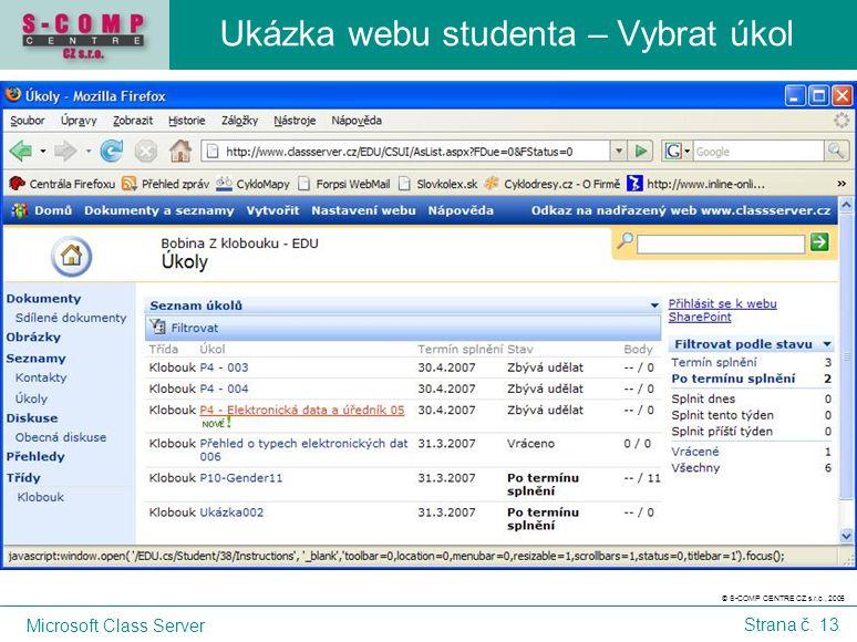 © S-COMP CENTRE CZ s.r.o., 2005 Microsoft Class Server Strana č. 13 Ukázka webu studenta – Vybrat úkol