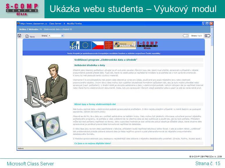 © S-COMP CENTRE CZ s.r.o., 2005 Microsoft Class Server Strana č. 15 Ukázka webu studenta – Výukový modul