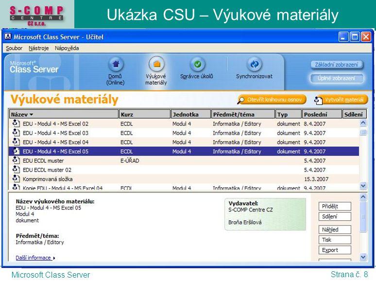 © S-COMP CENTRE CZ s.r.o., 2005 Microsoft Class Server Strana č. 8 Ukázka CSU – Výukové materiály