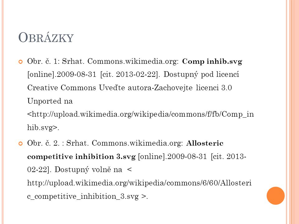 O BRÁZKY Obr. č. 1: Srhat. Commons.wikimedia.org: Comp inhib.svg [online].2009-08-31 [cit. 2013-02-22]. Dostupný pod licencí Creative Commons Uveďte a