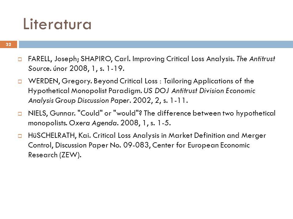 Literatura  FARELL, Joseph; SHAPIRO, Carl. Improving Critical Loss Analysis.