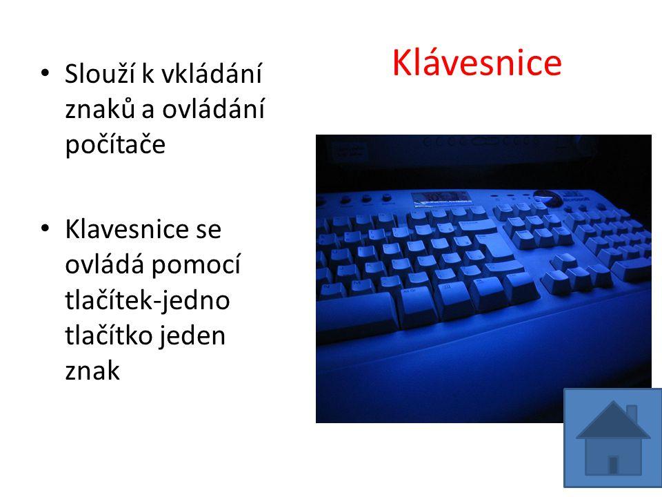 Klávesnice Slouží k vkládání znaků a ovládání počítače Klavesnice se ovládá pomocí tlačítek-jedno tlačítko jeden znak