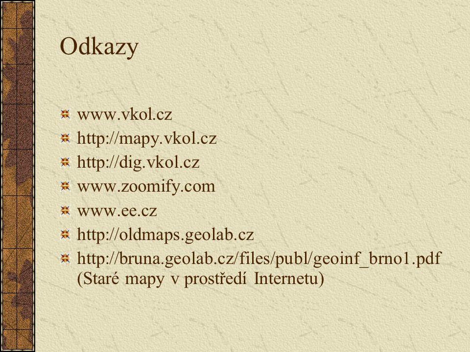 Odkazy www.vkol.cz http://mapy.vkol.cz http://dig.vkol.cz www.zoomify.com www.ee.cz http://oldmaps.geolab.cz http://bruna.geolab.cz/files/publ/geoinf_