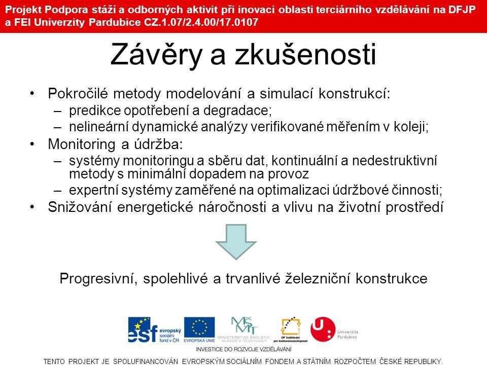 Projekt Podpora stáží a odborných aktivit při inovaci oblasti terciárního vzdělávání na DFJP a FEI Univerzity Pardubice CZ.1.07/2.4.00/17.0107 Závěry