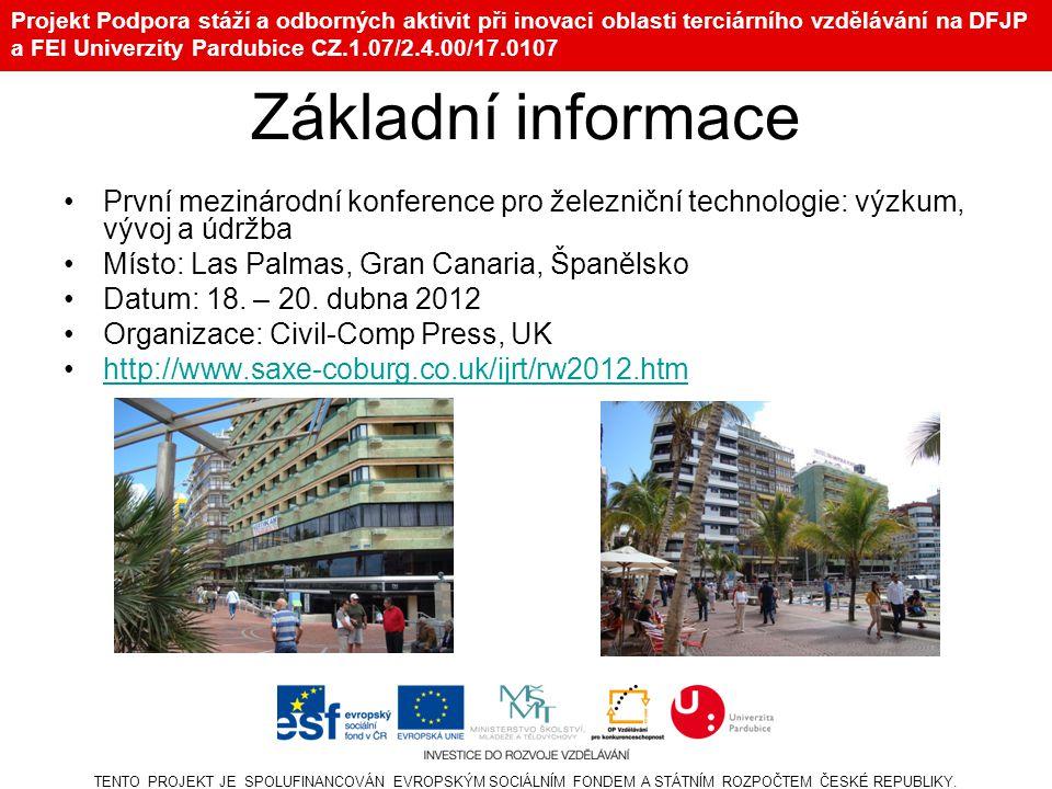 Projekt Podpora stáží a odborných aktivit při inovaci oblasti terciárního vzdělávání na DFJP a FEI Univerzity Pardubice CZ.1.07/2.4.00/17.0107 Základn