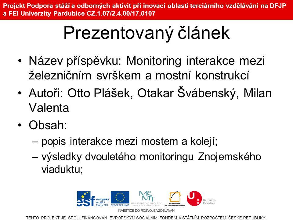 Projekt Podpora stáží a odborných aktivit při inovaci oblasti terciárního vzdělávání na DFJP a FEI Univerzity Pardubice CZ.1.07/2.4.00/17.0107 Prezent