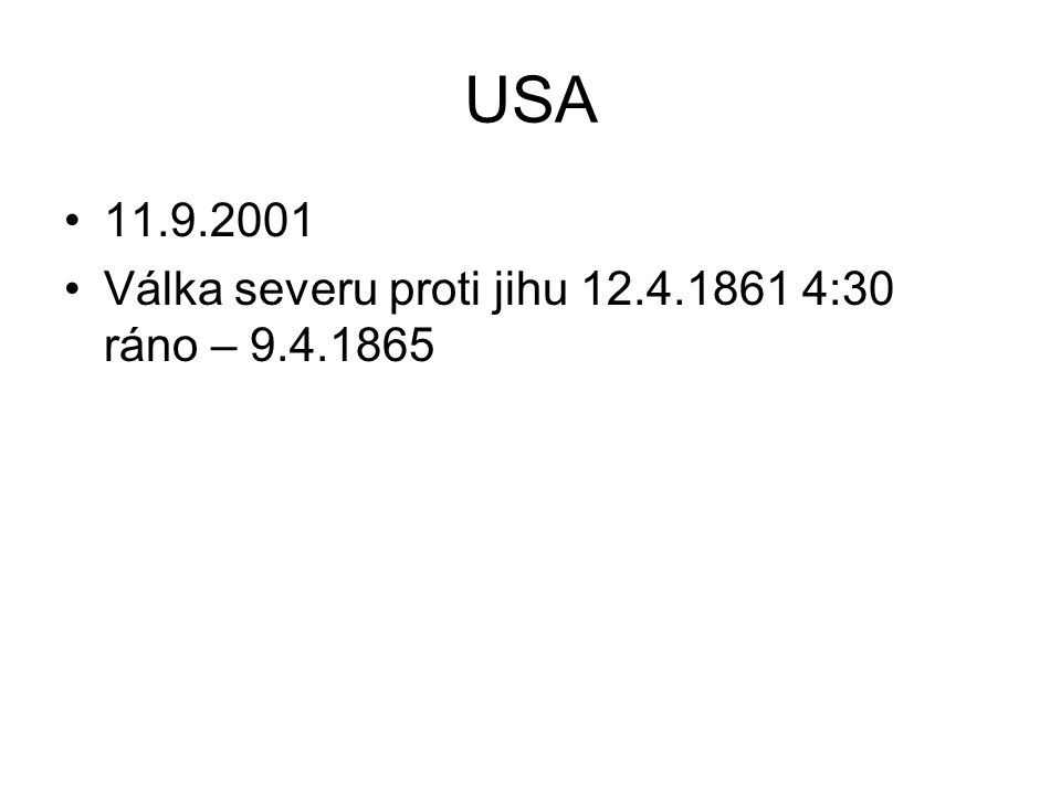 USA 11.9.2001 Válka severu proti jihu 12.4.1861 4:30 ráno – 9.4.1865