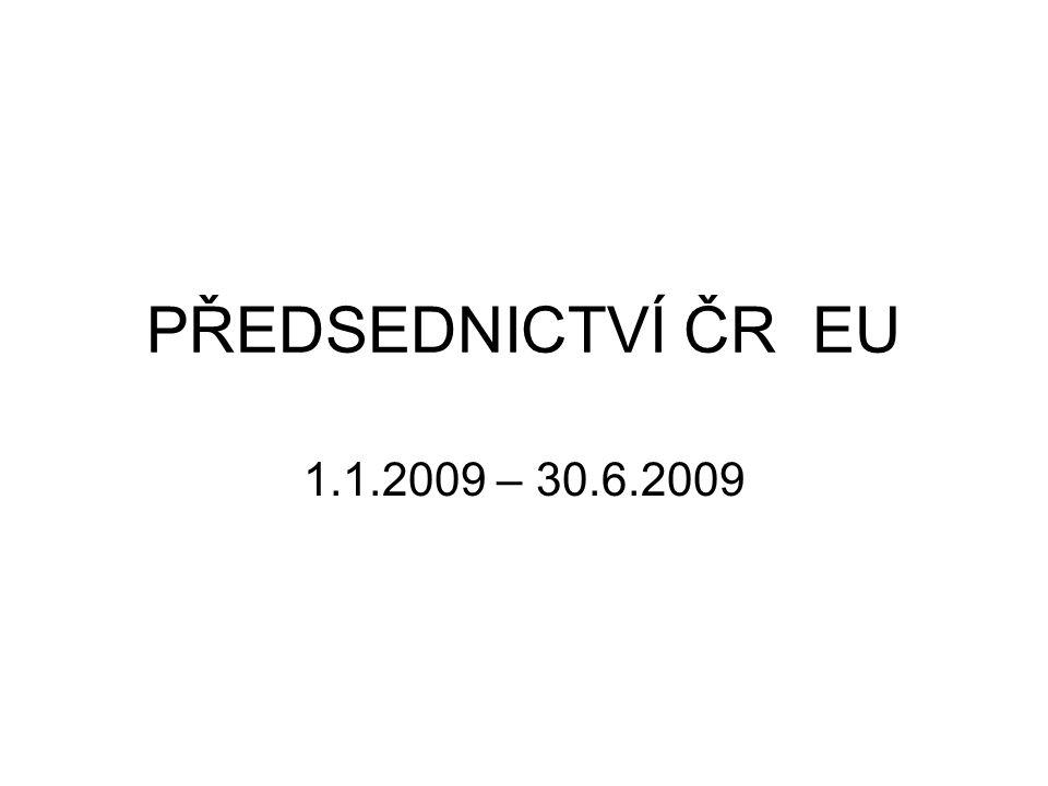 PŘEDSEDNICTVÍ ČR EU 1.1.2009 – 30.6.2009