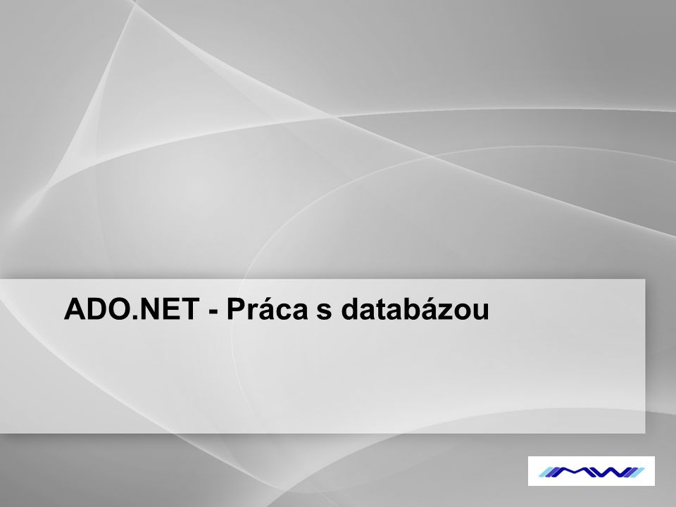 YOUR LOGO Príklad Con.Open(); OleDBCommand = new OleDBCommand( SELECT * FROM Studenti, con ) OleDBDataReader dtr = cmd.ExecuteReader(); While dtr.Read() { listBox.Items.Add(dtr( meno )) } … Con.Close();