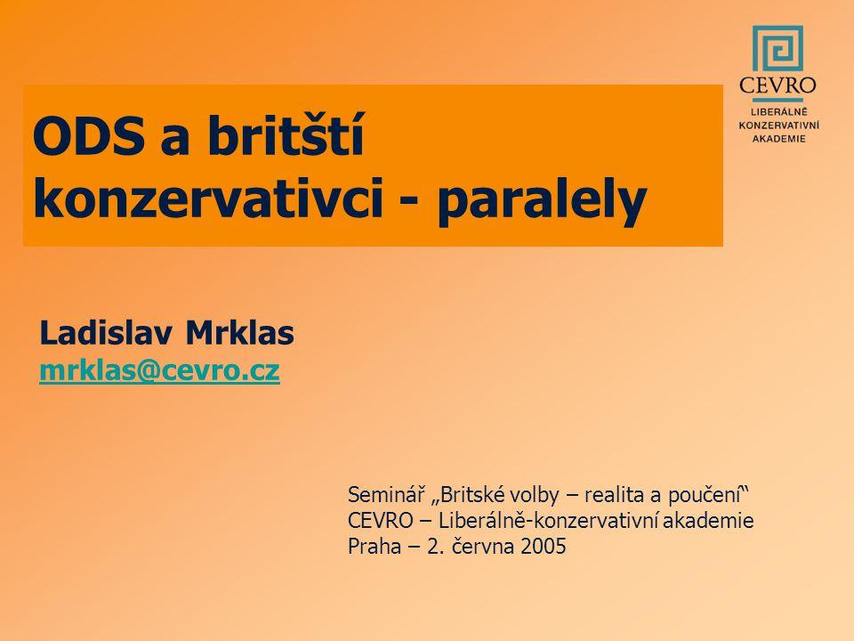 """ODS a britští konzervativci - paralely Seminář """"Britské volby – realita a poučení CEVRO – Liberálně-konzervativní akademie Praha – 2."""
