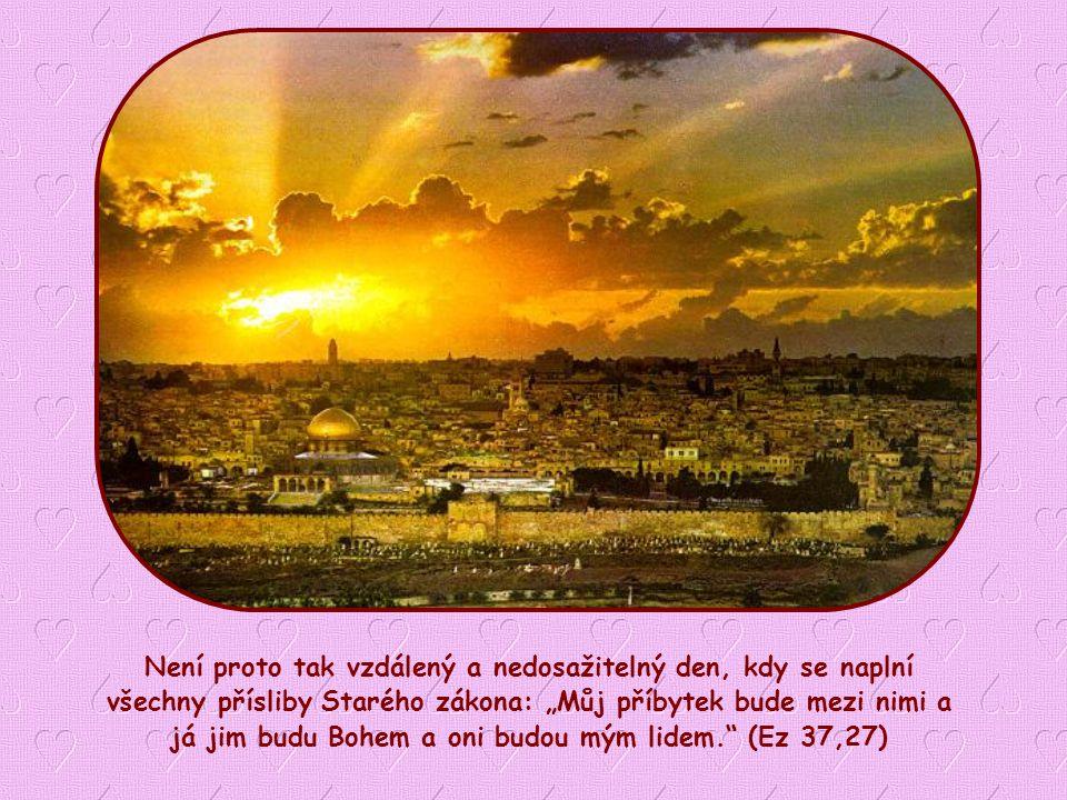 """""""Bůh bude s nimi přebývat; oni budou jeho lidem."""