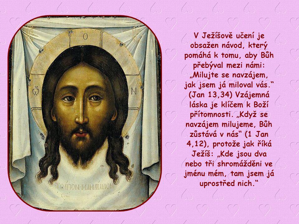 Podle svatého Basila je touto podmínkou život podle Boží vůle Jako křesťané můžeme již nyní žít tuto větu evangelia a mít tak Boha přítomného mezi námi.
