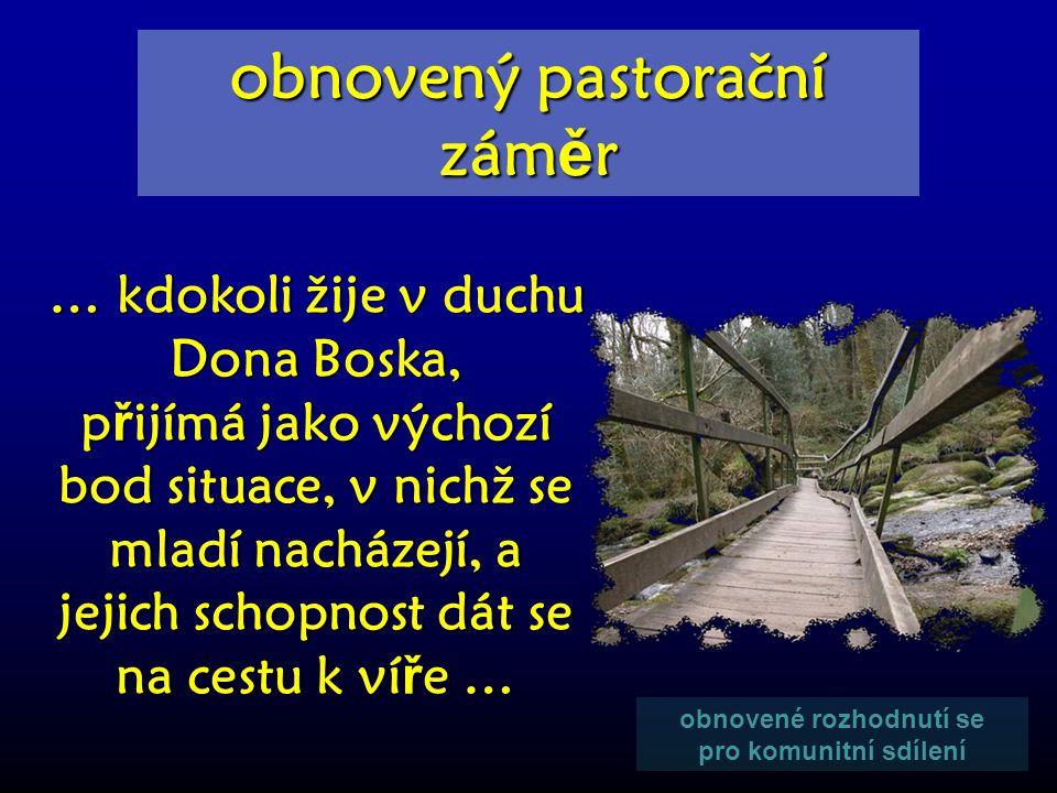 obnovené rozhodnutí se pro komunitní sdílení obnovený pastorační zám ě r … starost o spásu osoby...