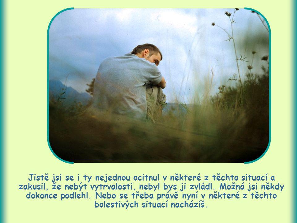 Vytrvalost je potřebná, ba nezbytná v utrpení, pokušení, malomyslnosti, v odolávání svodům světa a v pronásledování.