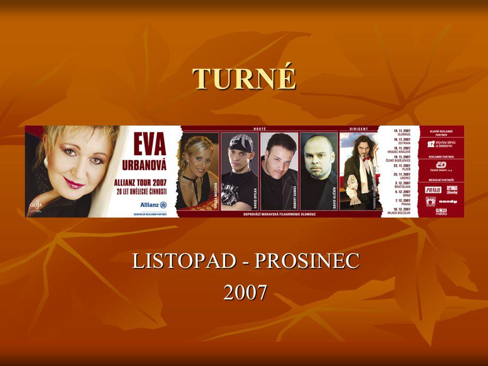 TURNÉ LISTOPAD - PROSINEC 2007