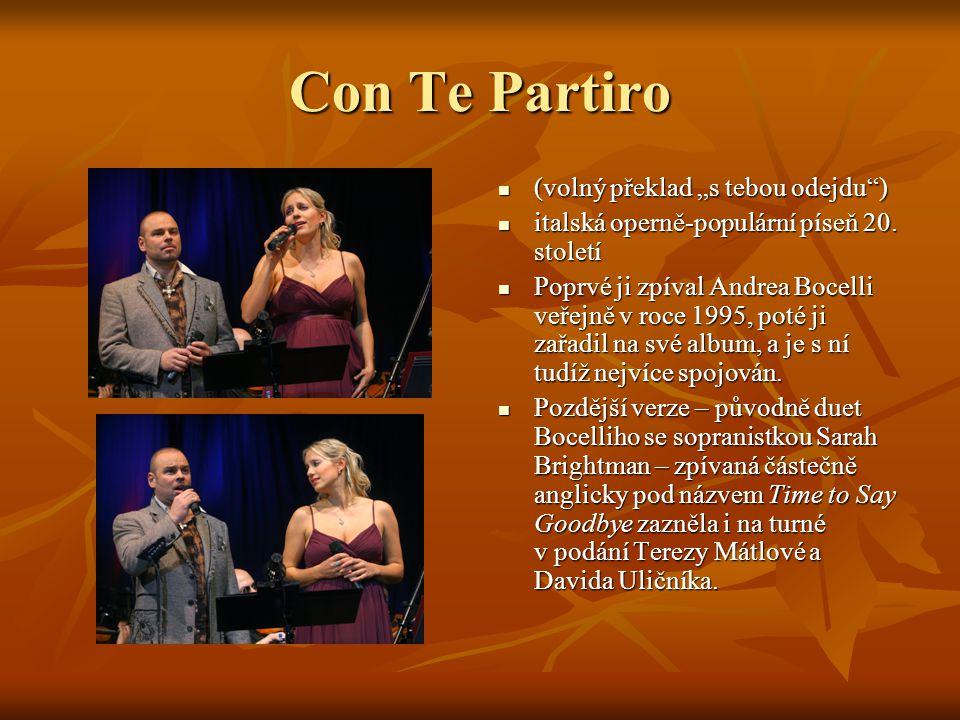 """Con Te Partiro (volný překlad """"s tebou odejdu"""") (volný překlad """"s tebou odejdu"""") italská operně-populární píseň 20. století italská operně-populární p"""