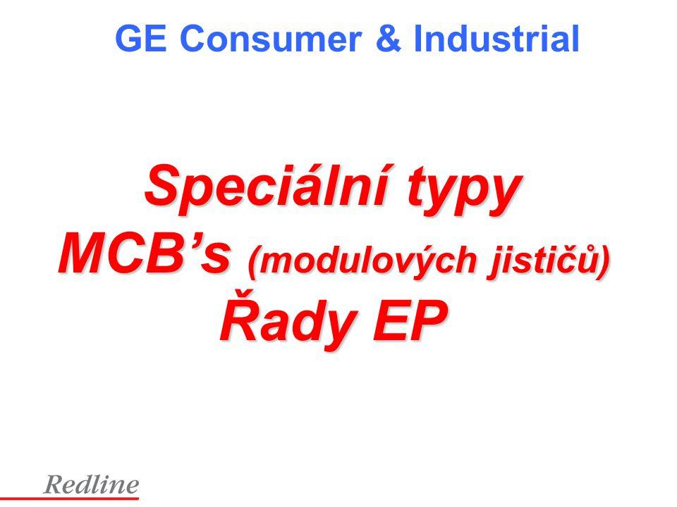 GE Consumer & Industrial Speciální typy MCB's (modulových jističů) Řady EP