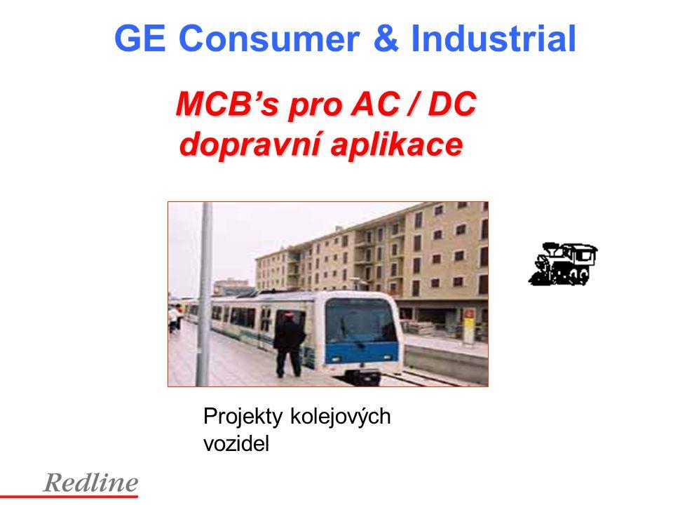 GE Consumer & Industrial MCB's pro AC / DC dopravní aplikace Projekty kolejových vozidel