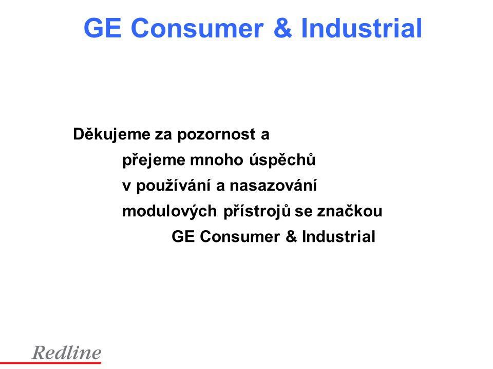 GE Consumer & Industrial Děkujeme za pozornost a přejeme mnoho úspěchů v používání a nasazování modulových přístrojů se značkou GE Consumer & Industri