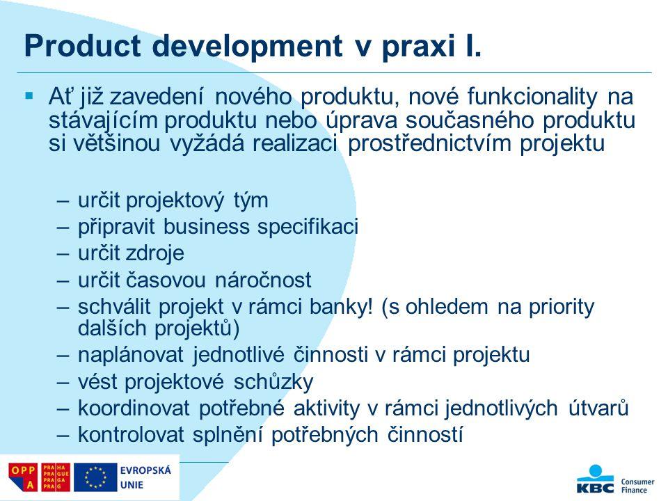 Product development v praxi I.  Ať již zavedení nového produktu, nové funkcionality na stávajícím produktu nebo úprava současného produktu si většino