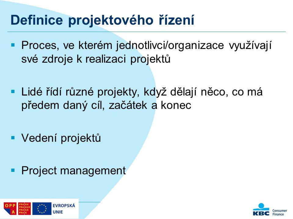 Definice projektového řízení  Proces, ve kterém jednotlivci/organizace využívají své zdroje k realizaci projektů  Lidé řídí různé projekty, když děl