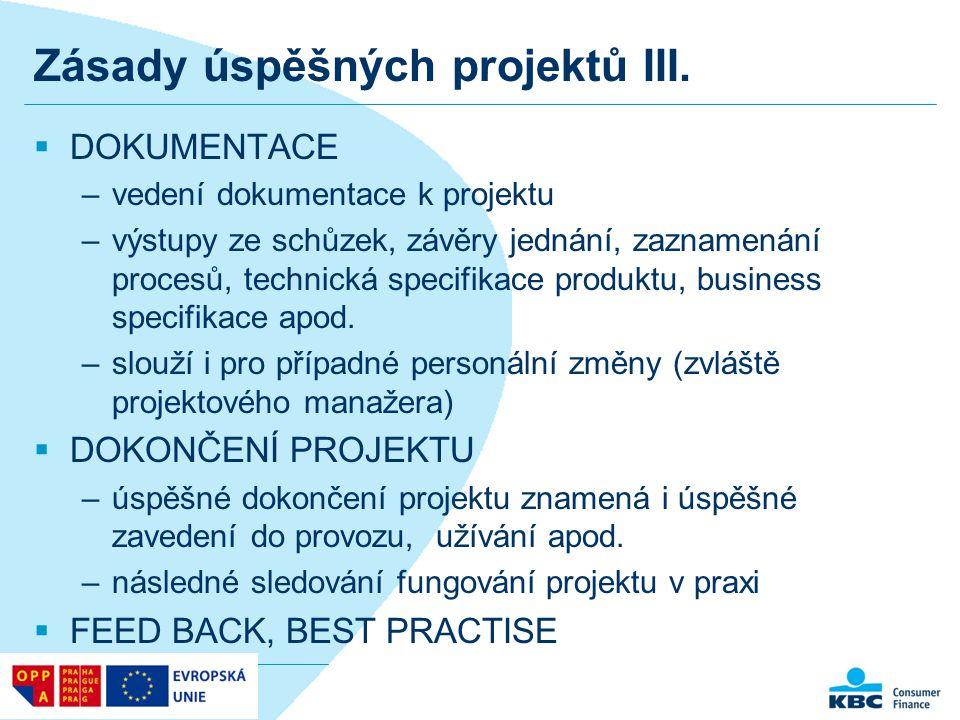 Zásady úspěšných projektů III.  DOKUMENTACE –vedení dokumentace k projektu –výstupy ze schůzek, závěry jednání, zaznamenání procesů, technická specif