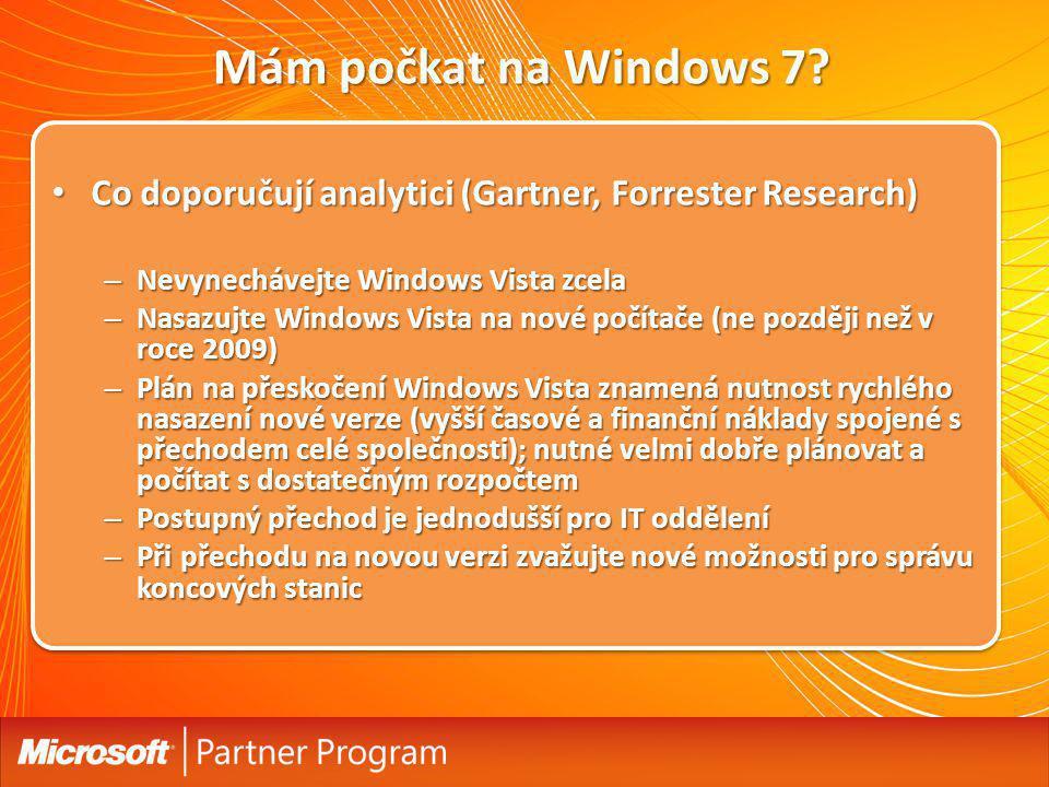 Mám počkat na Windows 7? Co doporučují analytici (Gartner, Forrester Research) Co doporučují analytici (Gartner, Forrester Research) – Nevynechávejte