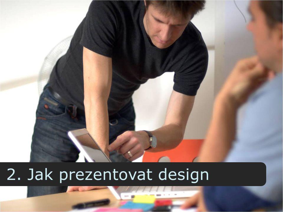 2. Jak prezentovat design