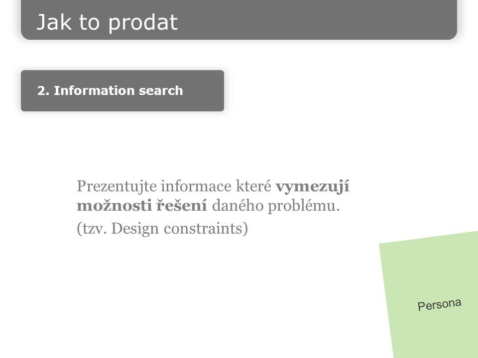 @JanSru Prezentujte informace které vymezují možnosti řešení daného problému.
