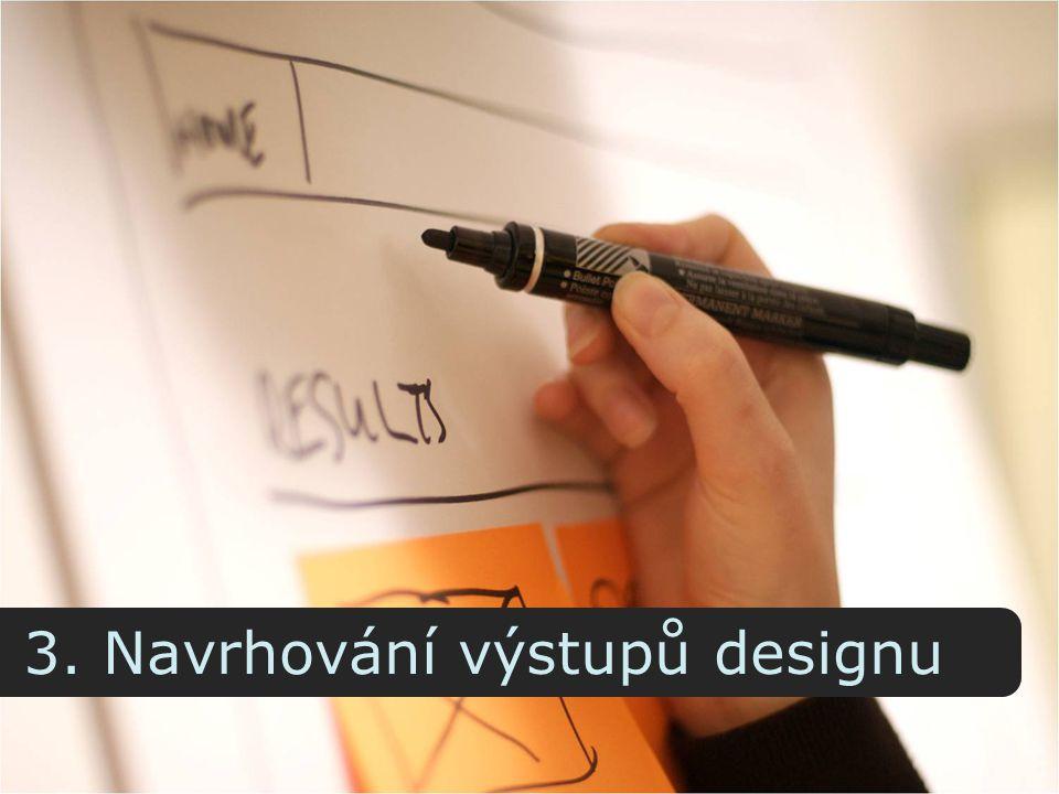 3. Navrhování výstupů designu