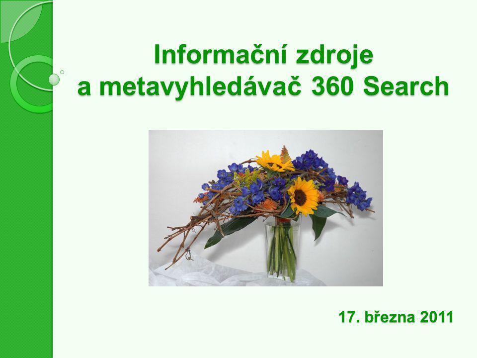 Informační zdroje a metavyhledávač 360 Search 17. března 2011