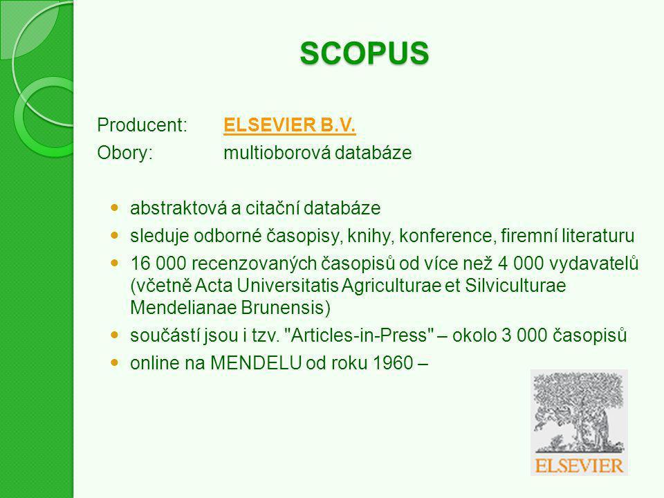SCOPUS Producent:ELSEVIER B.V.ELSEVIER B.V. Obory:multioborová databáze abstraktová a citační databáze sleduje odborné časopisy, knihy, konference, fi