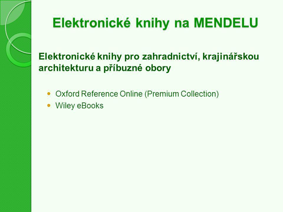 Elektronické knihy na MENDELU Elektronické knihy pro zahradnictví, krajinářskou architekturu a příbuzné obory Oxford Reference Online (Premium Collect