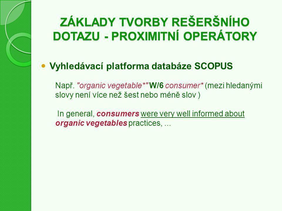 ZÁKLADY TVORBY REŠERŠNÍHO DOTAZU - PROXIMITNÍ OPERÁTORY Vyhledávací platforma databáze SCOPUS Např.