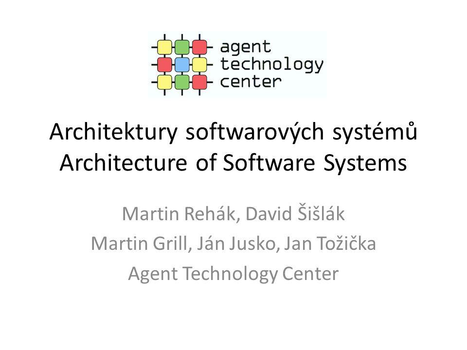 Architektury softwarových systémů Architecture of Software Systems Martin Rehák, David Šišlák Martin Grill, Ján Jusko, Jan Tožička Agent Technology Ce