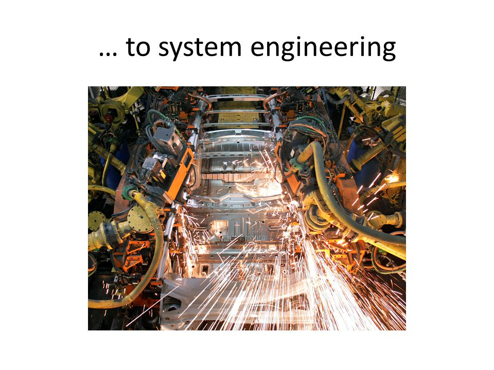 … to system engineering