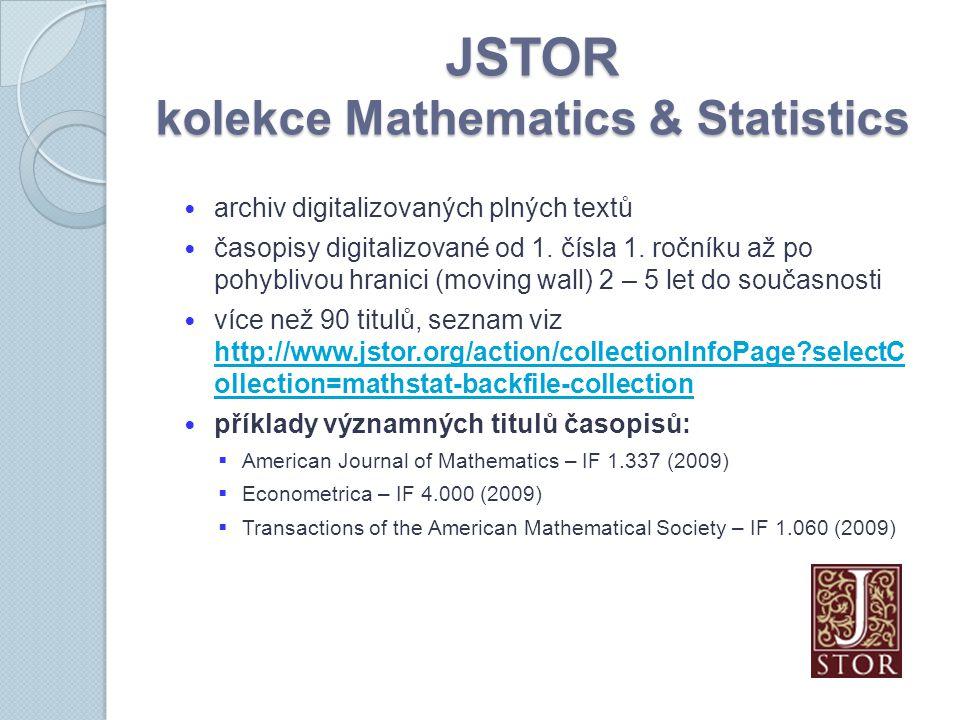 JSTOR kolekce Mathematics & Statistics archiv digitalizovaných plných textů časopisy digitalizované od 1.