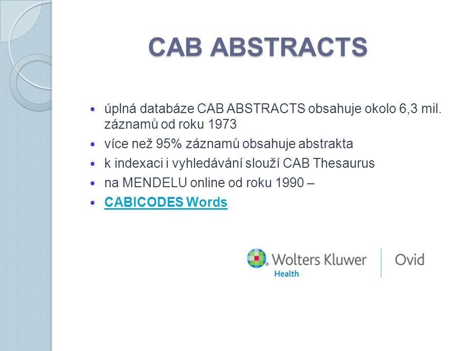 CAB ABSTRACTS úplná databáze CAB ABSTRACTS obsahuje okolo 6,3 mil.