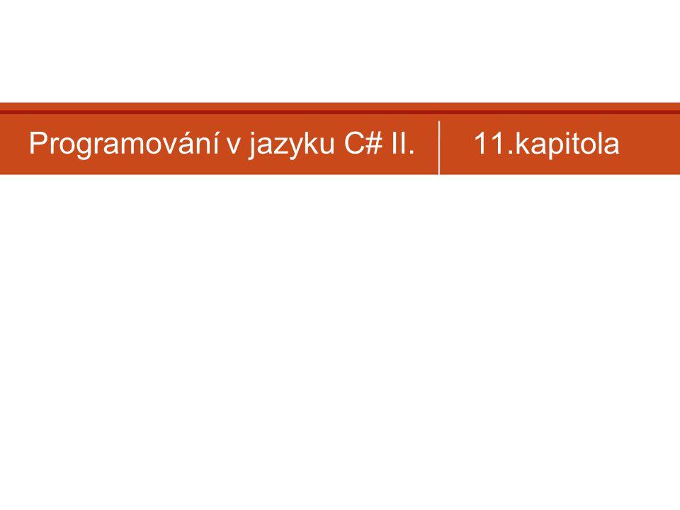 Programování v jazyku C# II. 11.kapitola