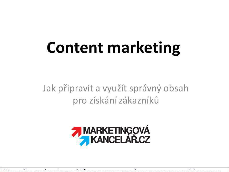Content marketing Jak připravit a využít správný obsah pro získání zákazníků