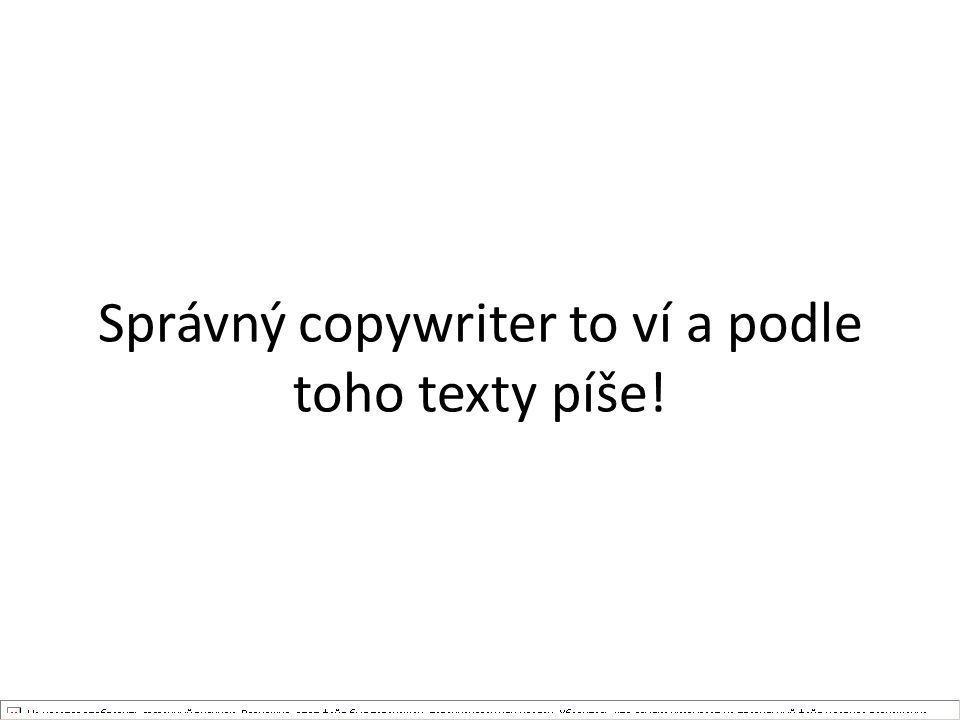 Správný copywriter to ví a podle toho texty píše!
