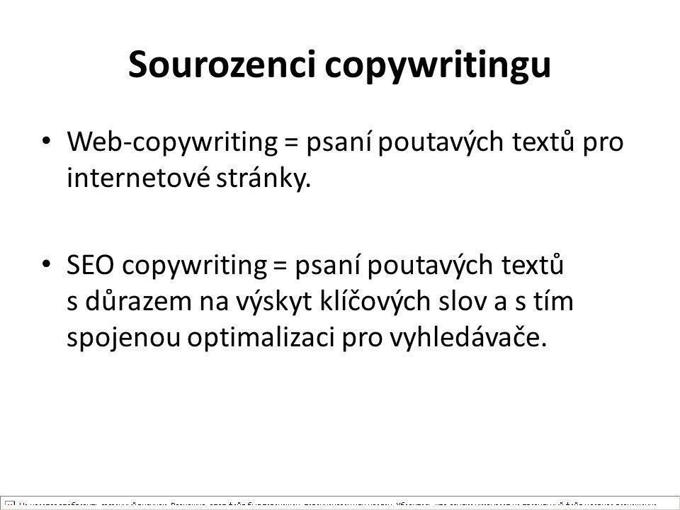 Sourozenci copywritingu Web-copywriting = psaní poutavých textů pro internetové stránky. SEO copywriting = psaní poutavých textů s důrazem na výskyt k
